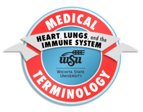 4_Medical Terminology_Heart, Lungs, and the Immune System